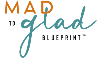Mad To Glad Blueprint